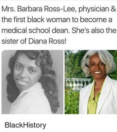 Blackhistory, Memes, and School: Mrs. Barbara Ross-Lee, physician the first black woman to become a medical school dean. She's also the sister of Diana Ross! Diana Ross, By Any Means Necessary, Black History Facts, Black History People, Black Pride, Thing 1, My Black Is Beautiful, Beautiful Gowns, African American History