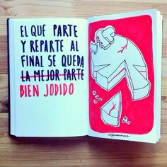 El que parte y reparte al final se queda bien jodido.- Alfonso Casas