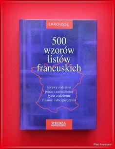 Książka dla Ciebie i na prezent- 500 WZORÓW LISTÓW FRANCUSKICH w księgarni PLAC FRANCUSKI. Niezbędna pozycja w pracy tłumacza i osób na codzień współpracujących z firmami francuskojęzycznymi. Korespondencja podzielona tematycznie i uzupełniona o opis zasad korespondencji w języku francuskim.