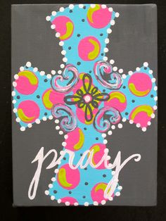 """Another pinner's My """"Pray"""" cross painted canvas- would be so cute on a platter!!"""