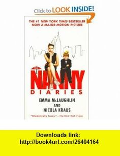 The Nanny Diaries A Novel Emma Mclaughlin, Nicola Kraus , ISBN-10: 031237433X  ,  , ASIN: B001O9CF36 , tutorials , pdf , ebook , torrent , downloads , rapidshare , filesonic , hotfile , megaupload , fileserve