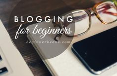 Beginner Blogger Tips and Resources