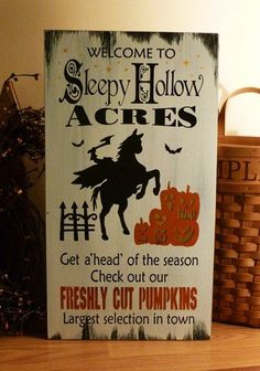 Sleepy Hollow Acres ~ primitive painted wood Halloween sign ~ $33   from 2ChicksAndABasket @ Etsy   *no longer available, but similar here: https://www.etsy.com/listing/246135439/