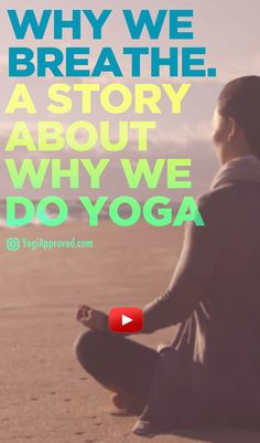 Why We Breathe - A Beautiful Video About WHY We Do Yoga