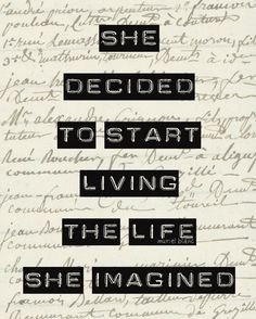she decided to start living the life she imagined