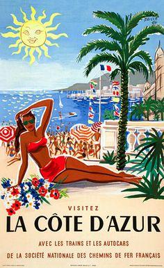Visit the Cote d'Azur  http://www.vintagevenus.com.au/vintage/reprints/info/TV705.htm