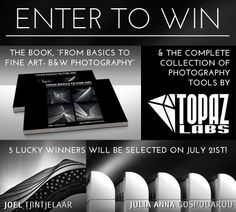 """Win the Complete Topaz Photography Collection and Book, """"From Basics to Fine Art – B&W Photography"""""""