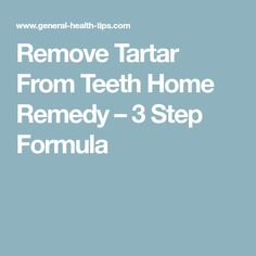 Remove Tartar From Teeth Home Remedy – 3 Step Formula