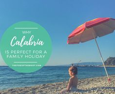 Why Calabria is the perfect destination for a family holiday – THE TOE OF THE BOOT