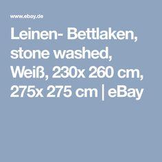 Leinen- Bettlaken, stone washed, Weiß, 230x 260 cm, 275x 275 cm | eBay My Ebay, Stone, Bed Sheets, Linen Fabric, Nature, Rock, Rocks, Stones