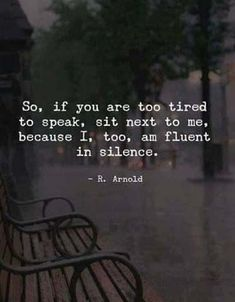 Silence Quotes:If I could I would always work in silence and obscurity, and let my efforts be known by their results.Silence is better than unmeaning words. Family Quotes Love, Great Quotes, Inspirational Quotes, Insightful Quotes, Motivacional Quotes, Poetry Quotes, Words Quotes, Qoutes, Friend Quotes