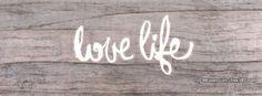 Love Life Facebook Cover Photos