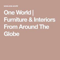 One World | Furniture & Interiors From Around The Globe