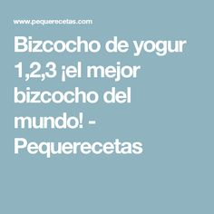 Bizcocho de yogur 1,2,3 ¡el mejor bizcocho del mundo! - Pequerecetas Fun Cooking, Cooking With Kids, Carrot Cake, Flan, Cake Recipes, Food And Drink, Baking, Martinis, Chocolates