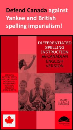 Tired of teaching Canadian spellings as exeptions! Check out the grades 4, 5, 6, 7, and 8 Differentiated Spelling Instruction (the Canadian English Versions). Grade-level weekly spelling lists and sorts built upon spelling patterns, not silly themes. Diagnostic assessment with corresponding remedial worksheets.