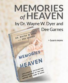 Memories of Heaven by Dr. Wayne Dyer   #drwaynedyer  #kurttasche  #successwithkurt