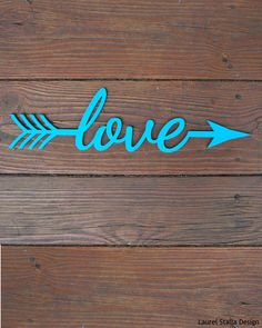 Laser cut wood Love Arrow word Sign Saying Custom Wall hanging. 14 x 3 3/4 inches.