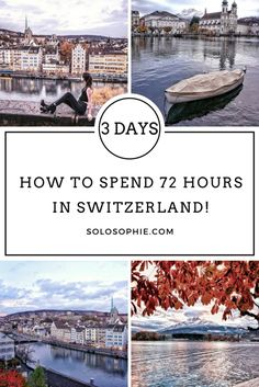 how to spend 72 hours in switzerland