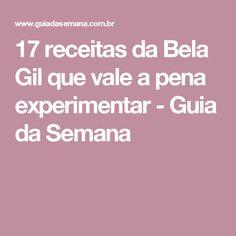 17 receitas da Bela Gil que vale a pena experimentar - Guia da Semana