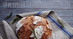 Są tacy, dla których nie ma nic lepszego niż kromka świeżego chleba. Z najpiękniejszych polskich blogów kulinarnych wybraliśmy 10 najlepszych przepisów na własny pachnący bochenek. Miłośnicy bakalii, adepci zakwasu, bezglutenowcy – rozgrzewajcie piekarniki!
