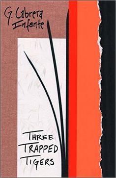 Amazon.com: Three Trapped Tigers (Latin American Literature Series) (9781564783790): Guillermo Cabrera Infante, Donald Gardner, Suzanne Jill Levine: Books