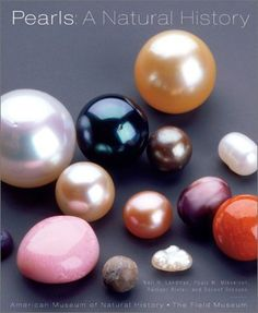 Pearls: A Natural History by Neil H. Landman, http://www.amazon.com/dp/0810944952/ref=cm_sw_r_pi_dp_uyZJrb0J1CPH5