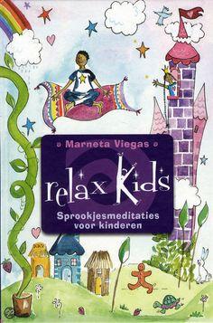Niet bij de bib: Relax Kids ! Sprookjesmeditaties Voor Kinderen - Auteur: M. Viegas  |  26 reviews 5*