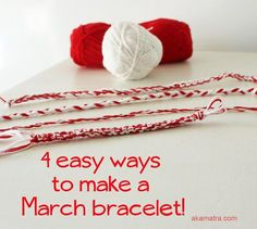 4 easy ways to make a red and white traditional March bracelet #March #bracelet