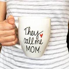 They call me mom mug, funny mug for mom, mother's Day gift, coffee mug for mother, unique mother's Day gift