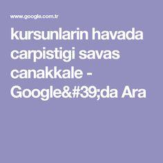 kursunlarin havada carpistigi savas canakkale - Google'da Ara