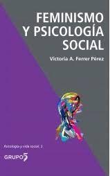 Feminismo y psicología social / Victoria A. Ferrer Pérez