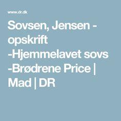 Sovsen, Jensen - opskrift -Hjemmelavet sovs -Brødrene Price | Mad | DR