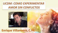 Un Curso de Milagros: Cómo Experimentar Amor Sin Conflictos (Cap. 4. Sec...