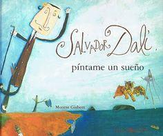El cocodrilo azul: Libros de Arte para niños_ Salvador Dalí. Píntame un sueño. Montse Gisbert