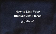 I'm so glad this tutorial is finally here! I forgot to photograph the process when I lined by Harry Potter blanket with fleece, and I never got a chance to do so with the Star Wars CAL. Luckl…