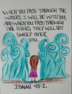 """When you pass through the waters I will be with you; And when you pass through the rivers they will not sweep over you."" Isaiah 43:2 (Inspirational Doodle Art of Encouragement)"