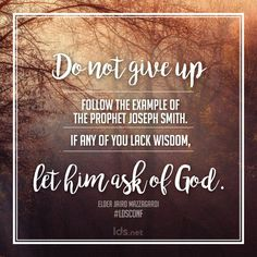 Follow the example of the Prophet Joseph Smith... ASK GOD!