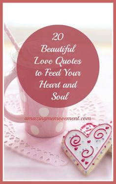 20 Inspirational love quotes to feed your soul and warm your heart. Relationship quotes. Self love quotes, happy love quotes, short love quotes, best love quotes. #inspirationalblogs #blogsforwomen #wordsofencouragement #quotesblogs