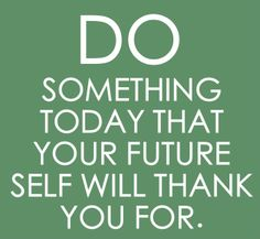 Do something today that your future self will thank you for! #evokad #motivation #business