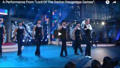 Ladies A Must Watch Performance By Michael Flatley and Dancers From Dangerous Games!