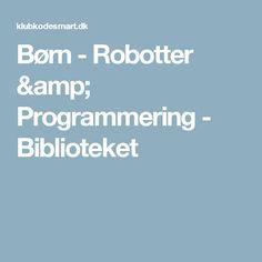 Børn - Robotter & Programmering - Biblioteket