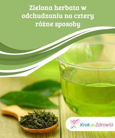 #Zielona herbata w odchudzaniu na cztery różne #sposoby  Dzięki połączeniu #właściwości diuretycznych i #detoksykujących zielona herbata w połączeniu z innymi składnikami stanowi nieocenioną pomoc w zrzuceniu #zbędnych kilogramów w zdrowy sposób, jednocześnie zwalczając stany zapalne