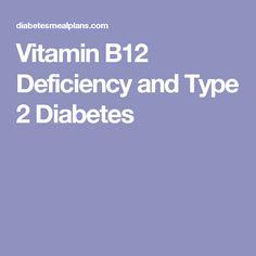 Vitamin B12 Deficiency and Type 2 Diabetes
