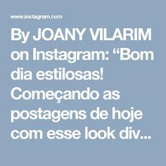 """By JOANY VILARIM on Instagram: """"Bom dia estilosas!  Começando as postagens de hoje com esse look divo 😍 📍Postado por @joanyvilarim  Deixe um versículo aqui↘⬇↙"""""""