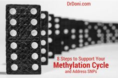 8 Steps to Support Your Methylation Cycle and Address SNPs