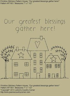 "Primitive Stitchery E-Pattern, ""Our greatest blessings gather here."""