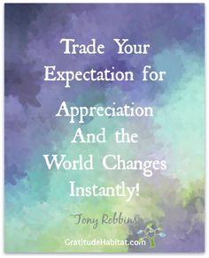 Appreciation changes everything. Visit us at: www.GratitudeHabitat.com #Appreciation #gratitude #Gratitude-Habitat