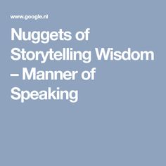 Nuggets of Storytelling Wisdom – Manner of Speaking
