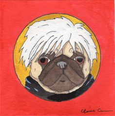 """""""I am a deeply superficial pug."""" - Andy Warhol Pug  - part of 30 Days of Little Animals With A Lot On Their Minds - by Claire Chambers - Chickenpants.com"""