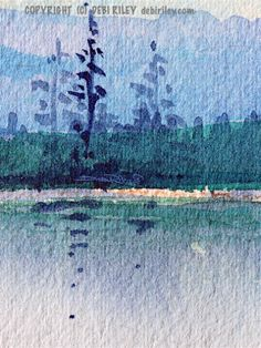 WATERCOLOR Landscape Debi Riley,  trees mountains with blue green water reflections debiriley.com